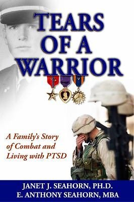 Tears of a Warrior : A Family's Story of Combat and Living with PTSD bk. 2 by...