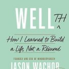 Wellth : The New Measure of a Great Life by Jason Wachob (2016, Hardcover)