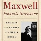Robert Maxwell, Israel's Superspy : The Life and Murder of a Media Mogul by...