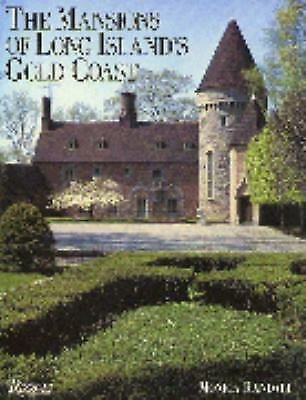 The Mansions of Long Island's Gold Coast by Monica Randall (1988, Paperback,...