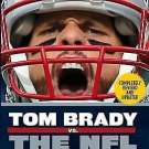 Tom Brady vs. the NFL : The Case for Football's Greatest Quarterback by Sean...