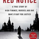 Red Notice : A True Story of High Finance, Murder, and One Man's Fight for...