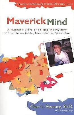 Maverick Mind : A Mother's Story of Solving the Mystery of Her...