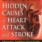 Hidden Causes of Heart Attack and Stroke : Inflammation, Cardiology's New...