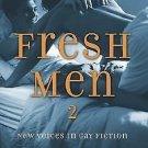 Fresh Men: Fresh Men 2 : New Voices in Gay Fiction (2005, Paperback)