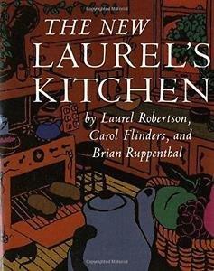 Vegetarian Cooking: The New Laurel's Kitchen by Carol L. Flinders, Brian...