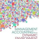 Management Accounting in a Dynamic Environment by Cheryl S. McWatters and...