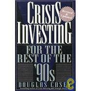 Crisis Investing for the Rest of the 90's by Douglas Casey (1995, Paperback,...