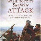 George Washington's Surprise Attack : A New Look at the Battle That Decided...