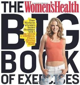 Women's Health Big Book of Exercises : Four Weeks to a Leaner, Sexier,...
