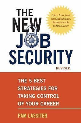 The New Job Security : The 5 Best Strategies for Taking Control of Your...