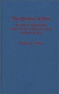 Contributions in Women&aposs Studies: The Question of How : Women Writers and...