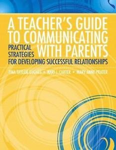 A Teacher's Guide to Communicating with Parents : Practical Strategies for...