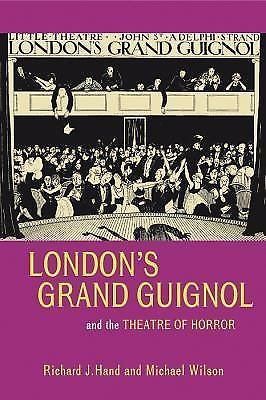 Exeter Performance Studies: London's Grand Guignol and the Theatre of Horror...