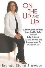 On the Up and Up : A Survival Guide for Women Living with Men on the Down Low...