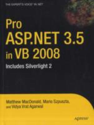 Pro ASP. NET 3. 5 in VB 2008 : Includes Silverlight 2 by Mario Szpuszta,...