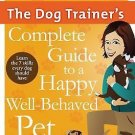 Quick and Dirty Tips: The Dog Trainer's Complete Guide to a Happy,...