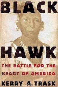 Black Hawk : The Battle for the Heart of America by Kerry A. Trask (2005,...