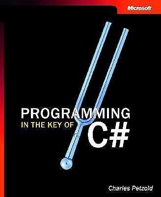 Programming in the Key of C# : A Primer for Aspiring Programmers by Charles...