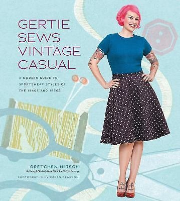 Gertie Sews Vintage Casual : A Modern Guide to Sportswear Styles of the 1940s...