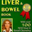 The Healthy Liver and Bowel Book : With over 100 New Liver and Bowel...