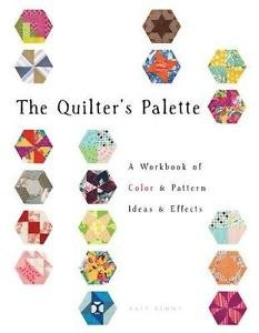 The Quilter's Palette : A Workbook of Color and Pattern Ideas and Effects by...
