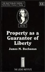 Property As a Guarantor of Liberty Vol. 1 by James M. Buchanan (1993, Paperback)