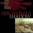 Hiroshima's Shadow : Writings on the Denial of History and the Smithsonian...