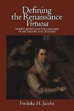 Defining the Renaissance 'Virtuosa' : Women Artists and the Language of Art...