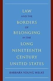New Histories of American Law: Law and the Borders of Belonging in the Long...