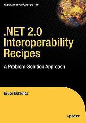Expert's Voice In . Net: . NET 2. 0 Interoperability Recipes : A...