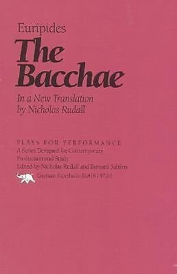 Plays for Performance: Bacchae : In a New Translation by Nicholas Rudal by...