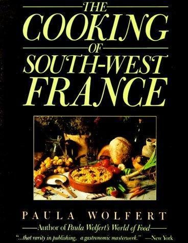 The Cooking of South-West France : A Collection of Traditional and New...