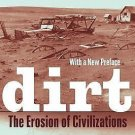 Dirt : The Erosion of Civilizations, with a New Preface by David R....