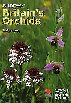 WILDGuides: Britain's Orchids : A Guide to the Identification and Ecology of...