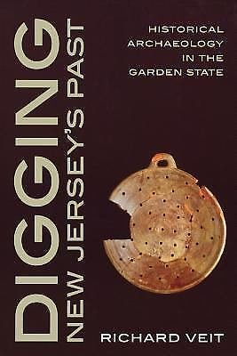 Digging New Jersey's Past : Historical Archaelogy in the Garden State by...