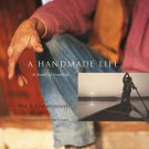 A Handmade Life : In Search of Simplicity by John Saltmarsh and William S....