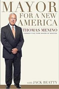 Mayor for a New America by Thomas M. Menino (2014, Hardcover)
