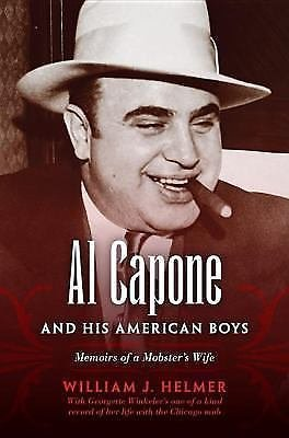 Al Capone and His American Boys : Memoirs of a Mobster's Wife (2011, Hardcover)