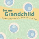 Aarp#174: For My Grandchild : A Grandmother's Gift of Memory by Paige...
