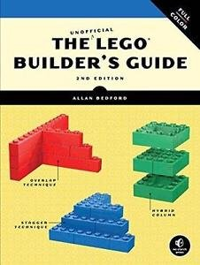 The Unofficial LEGO Builder's Guide by Allan Bedford (2012, Paperback, New...