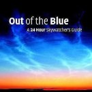 Out of the Blue : A 24-Hour Skywatcher's Guide by John Naylor (2002, Hardcover)