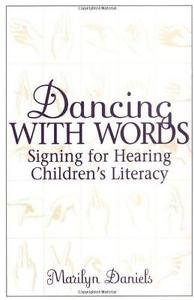 Dancing with Words : Signing for Hearing Children's Literacy by Carl von...