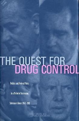 The Quest for Drug Control : Politics and Federal Policy in a Period of...