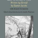 Incidents in the Life of a Slave Girl, Written by Herself : With Related...