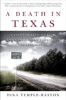 A Death in Texas : A Story of Race, Murder, and A Small Town's Struggle for...