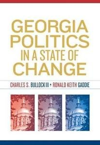 Georgia Politics in a State of Change by Ronald K. Gaddie and Charles S....