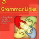 Grammar Links 3 : A Theme-Based Course for Reference and Practice (2004,...