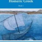 A Reading Course in Homeric Greek, Book 1 Bk. 1 by Raymond V. Schoder and...