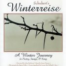 Schubert's Winterreise : A Winter Journey in Poetry, Image, and Song by...